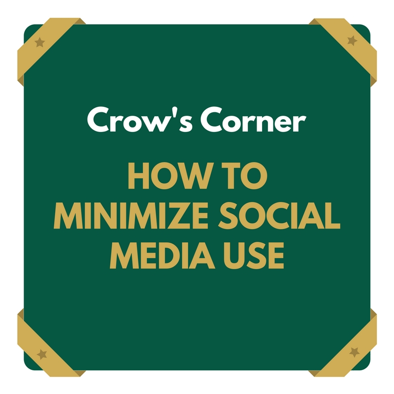 Crow's Corner: How to minimize social media use