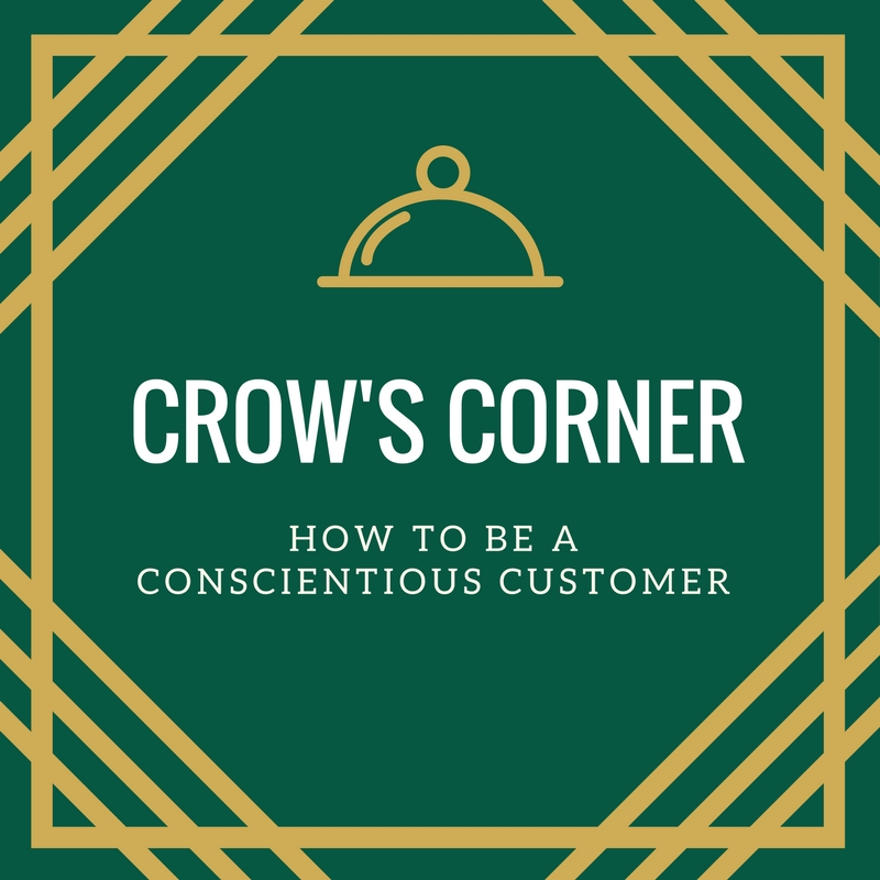 Crow's Corner: How to be a conscientious customer